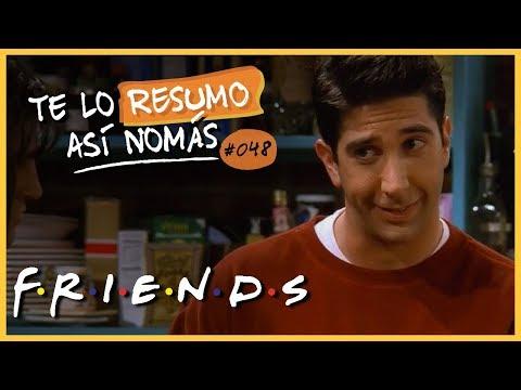 El de Friends | Te Lo Resumo Así Nomás #48