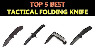 Best Tactical Folding Knife 2018