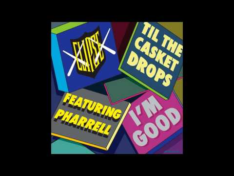 Clipse - I'm Good (Feat. Pharrell)