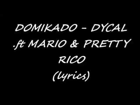 ✓DOMIKADO DYCAL Ft MARIO PRETTY [LIRIK]