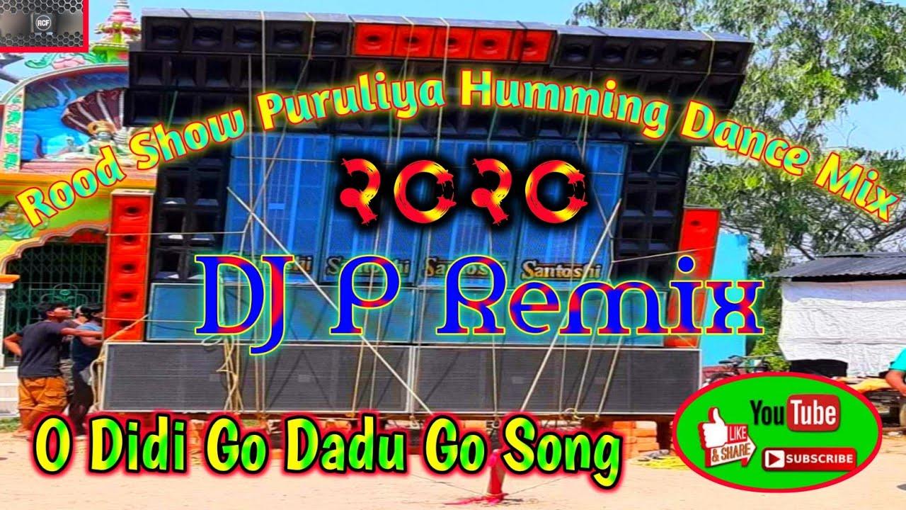 O Didi Go Dadu Go||Rood Show Puruliya Humming Matal Dance||DJ P Remix|DJ Surajit Competition Music.