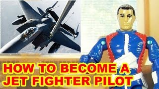 How To Become A Jet Fighter Pilot - Action Figure Therapy