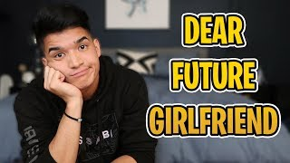 dear future girlfriend...