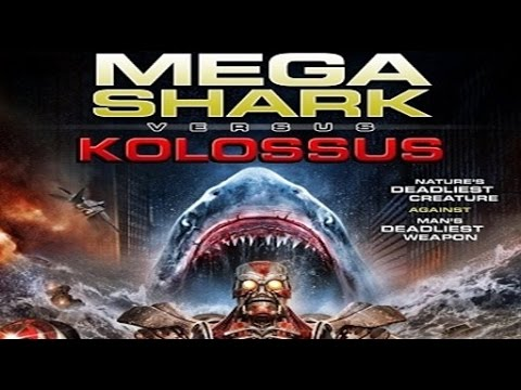mega shark vs kolossus full movie download