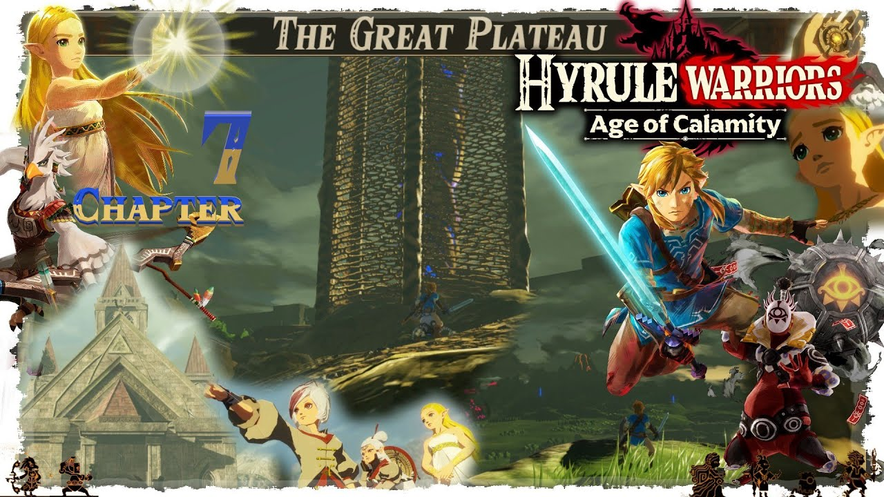 Hyrule Warriors Age Of Calamity Chapter 7 The Great Plateau Youtube