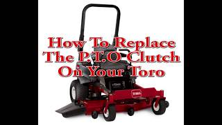 How To Replace The PTO Clutch On Your Toro