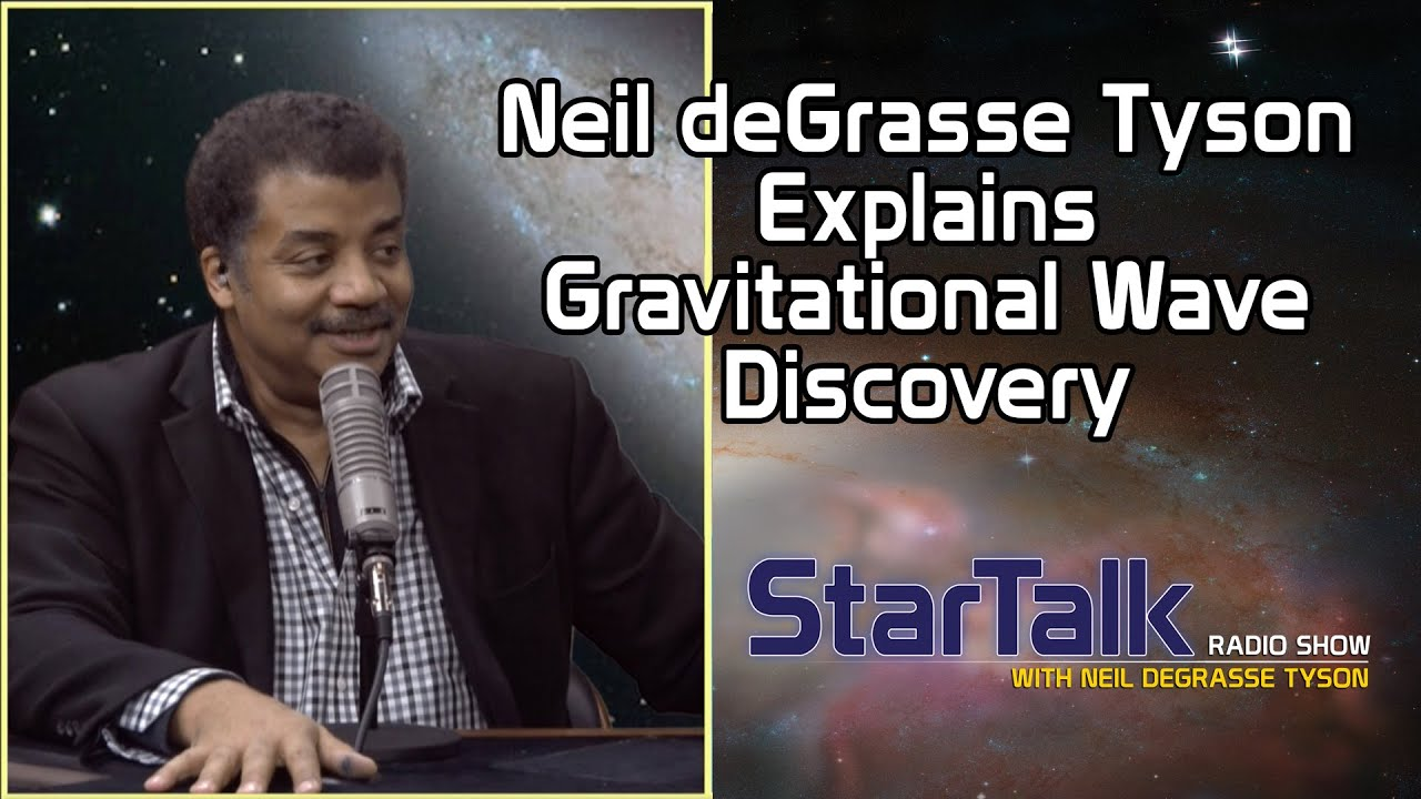 Neil deGrasse Tyson Explains Gravitational Wave Discovery
