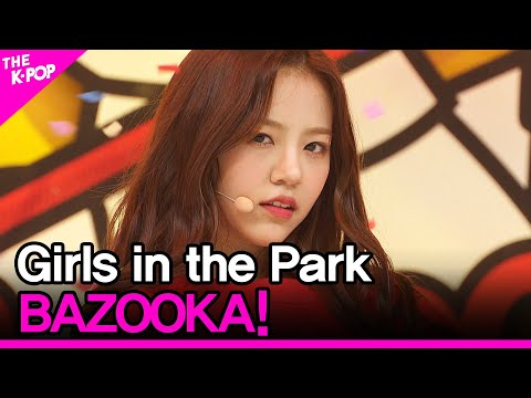 Girls in the park, BAZOOKA! [THE SHOW 200505]