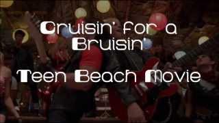 Crusin' for a Bruisin' - Teen Beach Movie Lyrics