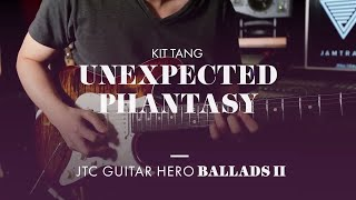 Unexpected Phantasy - Kit Tang | JTC Guitar Hero Ballads 2 Album