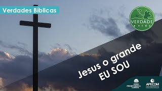 0718 - Jesus o grande EU SOU