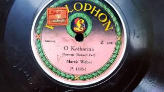 Marek Weber: O Katharina (29.3.1924)