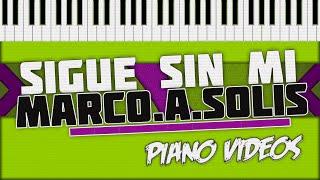 Sigue Sin Mi - Marco Antonio Solís Piano Tutorial - Piano videos ツ
