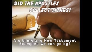 Did the Apostles Collect Tithes?