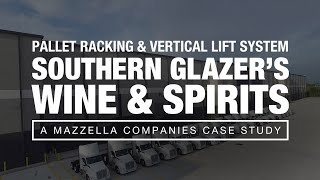 Pallet Racking & Vertical Lift Case Study at Southern Glazer's Wine and Spirits