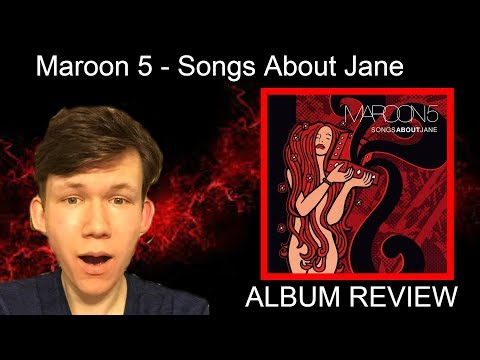 Maroon 5 - Songs About Jane ALBUM REVIEW