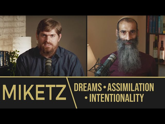 Miketz - Dreams, Assimilation and Intentionality