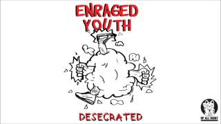 Enraged Youth - Desecrated