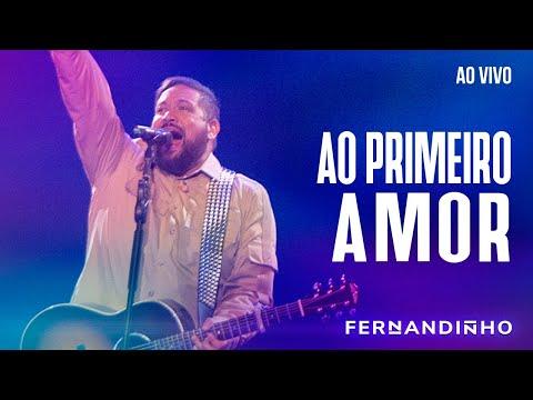 Смотреть клип Fernandinho - Ao Primeiro Amor