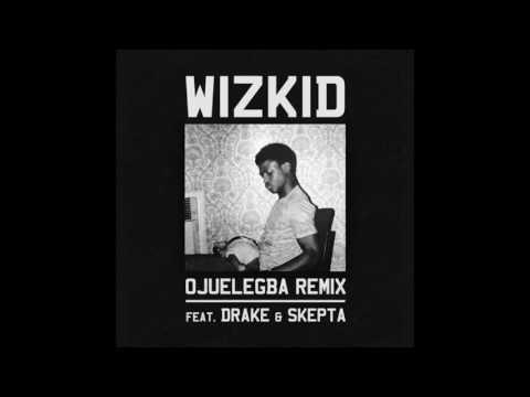 Wizkid – Ojuelegba feat. Drake, Skepta (Remix)
