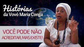 NÃO É POR QUE VOCÊ NÃO ACREDITA, QUE NÃO EXISTE! | Histórias da Vovó Maria Conga