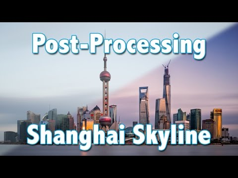 Post-Processing: Shanghai Skyline Photo