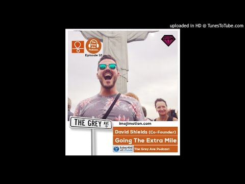 EP 12 GOING THE EXTRA MILE - David Shields