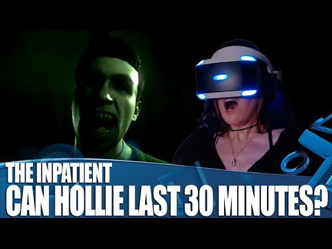 The Inpatient - PS VR Horror - Can Hollie Last 30 Minutes?!