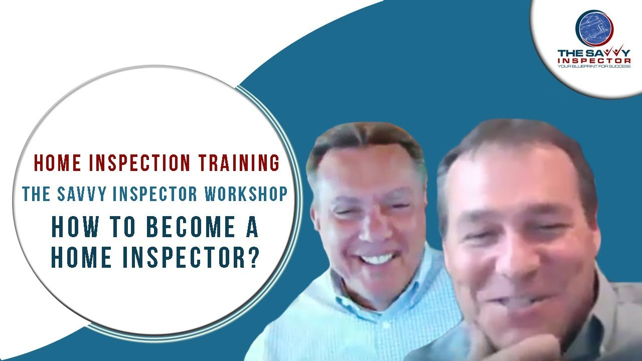 How To Become A Home Inspector The Savvy Inspector 706 253 2818