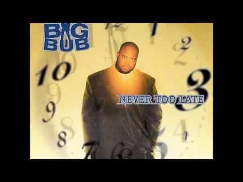 Big Bub - Never Too Late