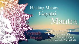 Gayatri Mantra-Vyanah - Healing Mantra