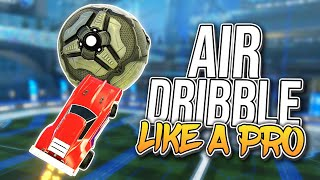 How to Air Dribble like a Pro in Rocket League