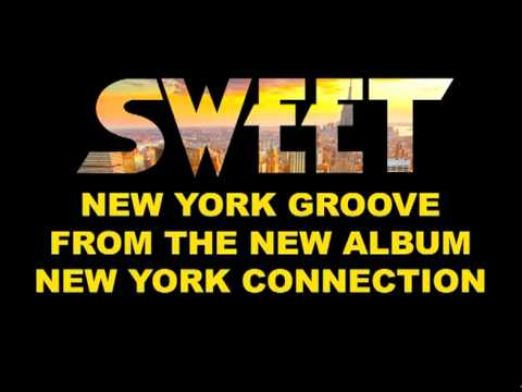 Sweet - New York Groove