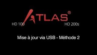 [Tuto ]Mise à jour Atlas HD100 et  HD200s via USB   (Méthode 2)