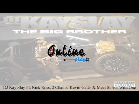DJ Kay Slay Ft. Rick Ross, 2 Chainz, Kevin Gates & Meet Sims - Wild One