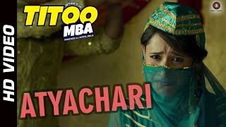 Atyachari Official Video HD | TITOO MBA | Nishant Dahiya & Pragya Jaiswal | Arjuna Harjai