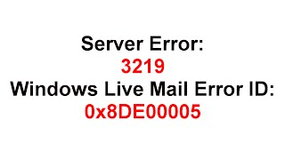 Solution for Error 3219 on Windows Live Mail Mp3