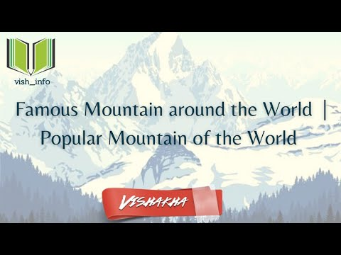 Famous Mountains around the world |Popular Mountains of the world | પ્રખ્યાત પર્વતો