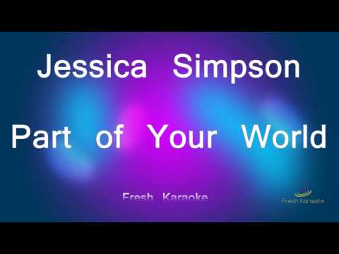 Jessica Simpson - Part of Your World (Karaoke with Lyrics)