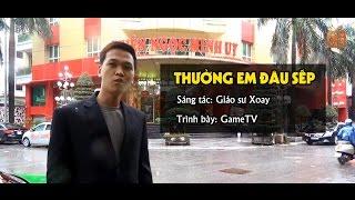 Hài Tết GameTV 2017 | Thưởng em đâu sếp