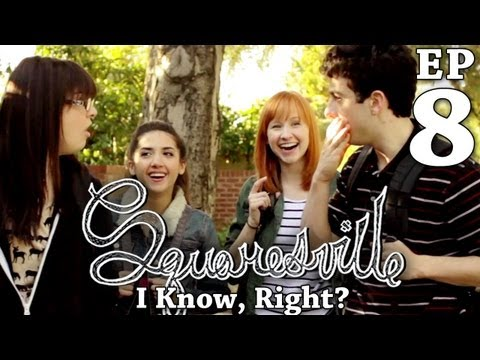 Squaresville  Ep. 8 I Know, Right?: Squaresville Mary Kate Wiles, Kylie Sparks, Austin Rogers