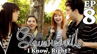 Squaresville - Ep. 8 I Know, Right?: Squaresville (Mary Kate Wiles, Kylie Sparks, Austin Rogers)