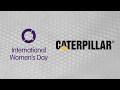 Caterpillar Supports International Women's Day | What Does it Mean to Be Bold?