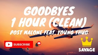 Goodbyes 1 Hour(Clean) Post Malone, Ft. Young Thug