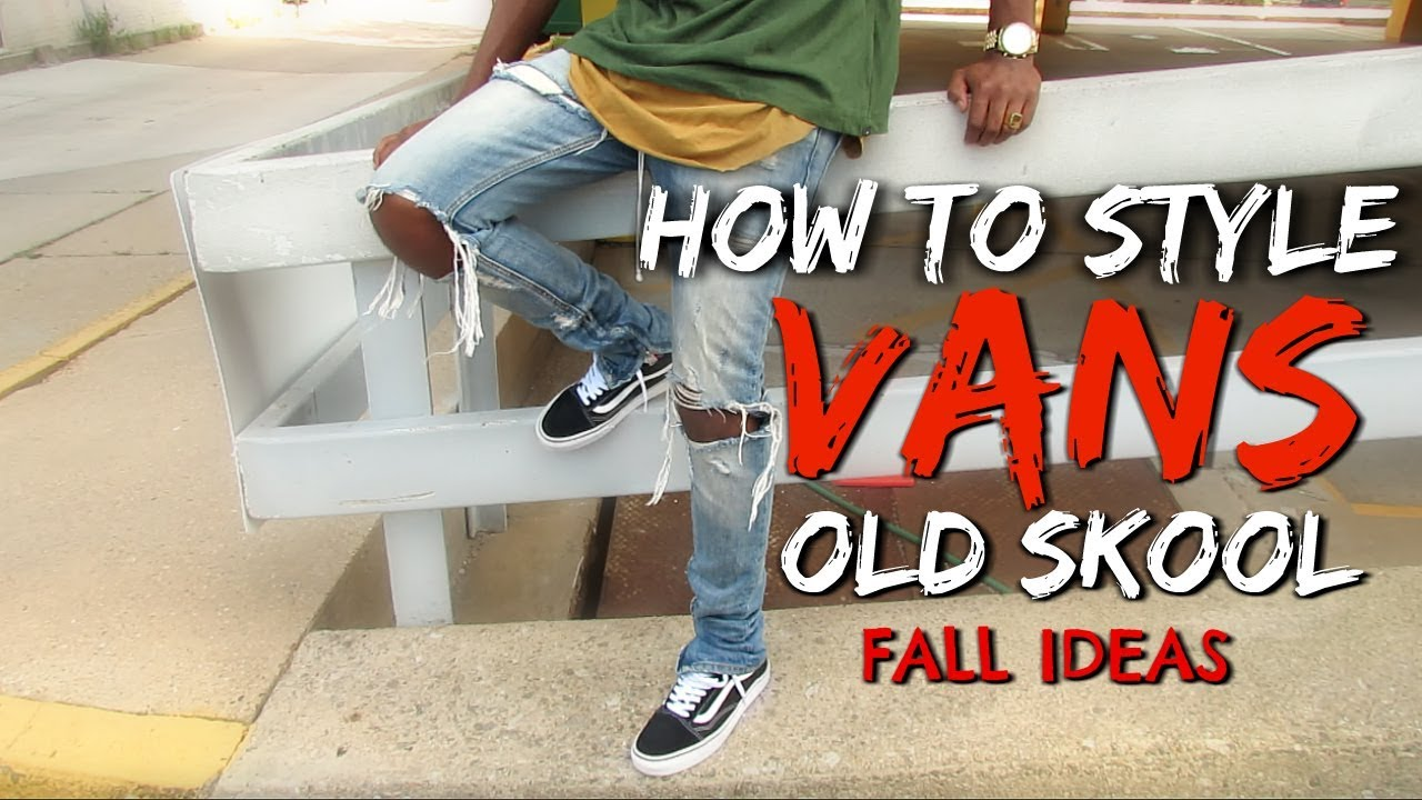 [VIDEO] - How to Style Vans Old Skools | Fall Outfit Ideas 1