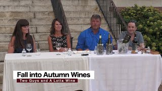 "2 Guys and A Lotta Wine:  ""Fall into Autumn Wines"""