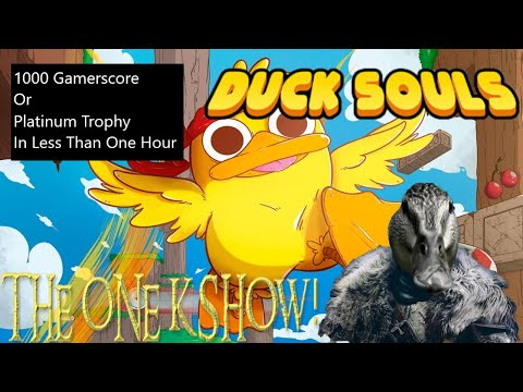 Duck Souls - Platinum Trophy or 1000 Gamerscore Guide - The One K Show!