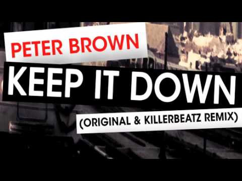 Peter Brown - Keep It Down (KillerBeatz Remix) OUT NOW