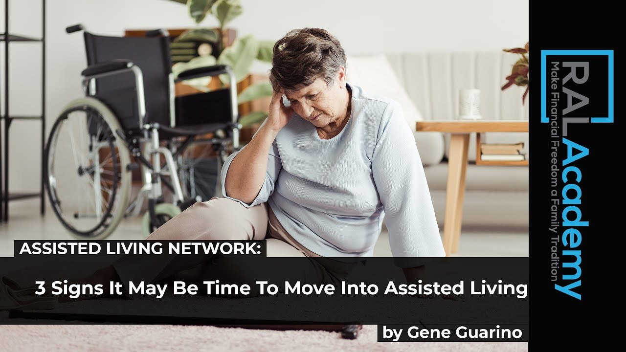 3 Signs It May Be Time To Move Into Assisted Living - by Gene Guarino