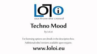 LoLoi - Techno Mood - watermarked version